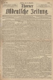Thorner Ostdeutsche Zeitung. 1893, № 294 (15 Dezember) + dod.