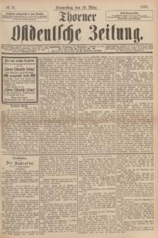 Thorner Ostdeutsche Zeitung. 1894, № 72 (29 März)