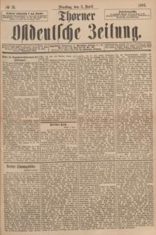 Thorner Ostdeutsche Zeitung. 1894, № 76 (3 April) + dod.