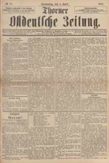 Thorner Ostdeutsche Zeitung. 1894, № 78 (5 April)
