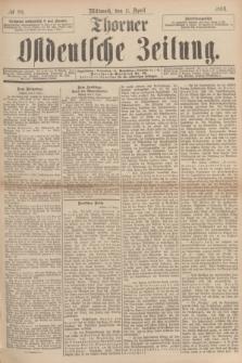 Thorner Ostdeutsche Zeitung. 1894, № 83 (11 April)