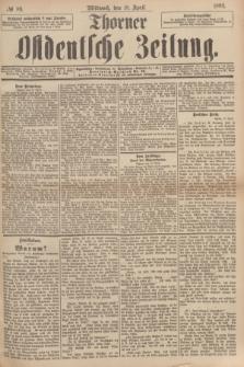Thorner Ostdeutsche Zeitung. 1894, № 89 (18 April)