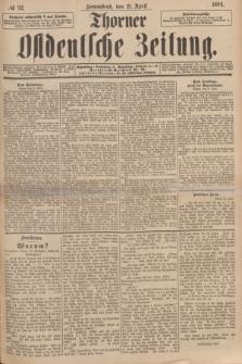 Thorner Ostdeutsche Zeitung. 1894, № 92 (21 April)