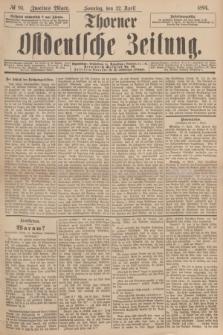 Thorner Ostdeutsche Zeitung. 1894, № 93 (22 April) - Zweites Blatt