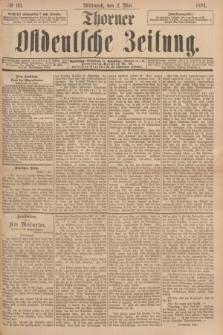 Thorner Ostdeutsche Zeitung. 1894, № 101 (2 Mai)
