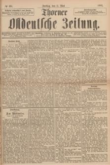 Thorner Ostdeutsche Zeitung. 1894, № 108 (11 Mai)