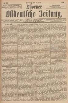 Thorner Ostdeutsche Zeitung. 1894, № 127 (3 Juni) + dod.