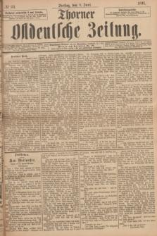 Thorner Ostdeutsche Zeitung. 1894, № 131 (8 Juni)