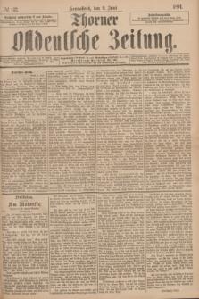 Thorner Ostdeutsche Zeitung. 1894, № 132 (9 Juni)