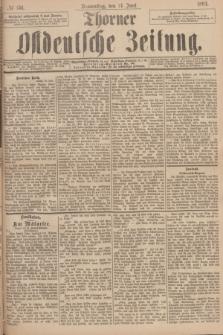 Thorner Ostdeutsche Zeitung. 1894, № 136 (14 Juni)