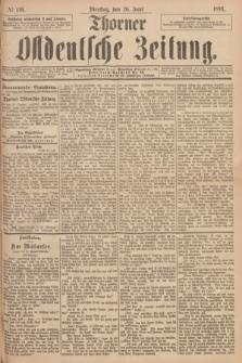 Thorner Ostdeutsche Zeitung. 1894, № 146 (26 Juni)
