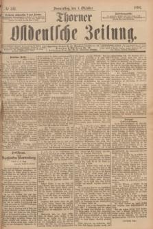 Thorner Ostdeutsche Zeitung. 1894, № 232 (4 Oktober)