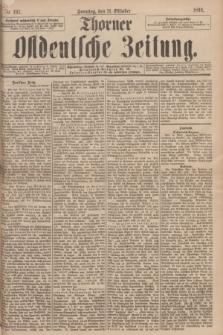 Thorner Ostdeutsche Zeitung. 1894, № 247 (21 Oktober) + dod.
