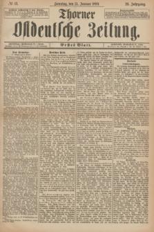 Thorner Ostdeutsche Zeitung. Jg.26, № 13 (15 Januar 1899) - Erstes Blatt