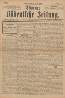 Thorner Ostdeutsche Zeitung. Jg.28, № 55 (6 März 1901) + dod.