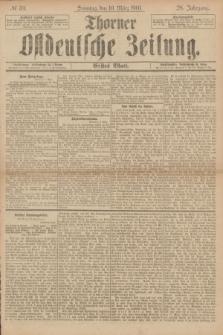 Thorner Ostdeutsche Zeitung. Jg.28, № 59 (10 März 1901) - Erstes Blatt