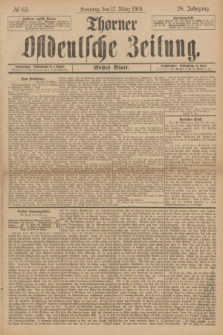 Thorner Ostdeutsche Zeitung. Jg.28, № 65 (17 März 1901) - Erstes Blatt