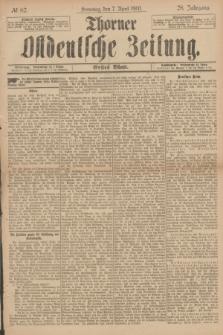 Thorner Ostdeutsche Zeitung. Jg.28, № 82 (7 April 1901) - Erstes Blatt