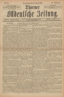 Thorner Ostdeutsche Zeitung. Jg.28, № 90 (18 April 1901) + dod.