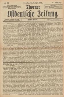 Thorner Ostdeutsche Zeitung. Jg.28, № 99 (28 Apil 1901) - Erstes Blatt