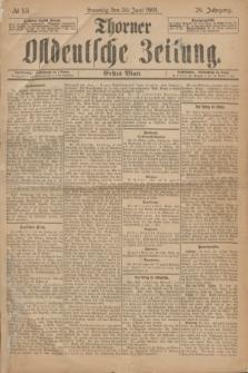 Thorner Ostdeutsche Zeitung. Jg.28, № 151 (30 Juni 1901) - Erstes Blatt