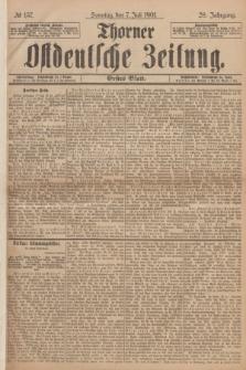 Thorner Ostdeutsche Zeitung. Jg.28, № 157 (7 Juli 1901) - Erstes Blatt