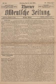 Thorner Ostdeutsche Zeitung. Jg.28, No 163 (14 Juli 1901) - Erstes Blatt