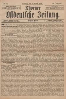 Thorner Ostdeutsche Zeitung. Jg.28, № 181 (4 August 1901) - Erstes Blatt