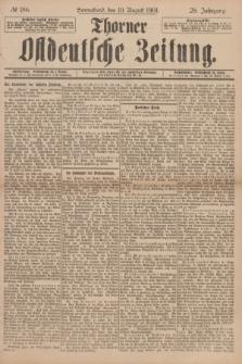 Thorner Ostdeutsche Zeitung. Jg.28, № 186 (10 August 1901) + dod.