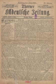 Thorner Ostdeutsche Zeitung. Jg.30, № 1 (1 Januar 1903) - Erstes Blatt + dod.