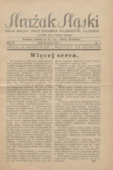 Strażak Śląski : organ Związku Straży Pożarnych Województwa Śląskiego. R.6, nr 3 (10 marca 1932)