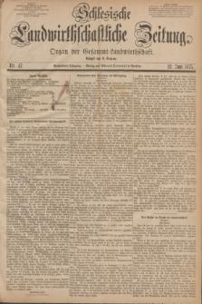 Schlesische Landwirthschaftliche Zeitung : Organ der Gesammt Landwirthschaft. Jg.16, Nr. 47 (12 Juni 1875)