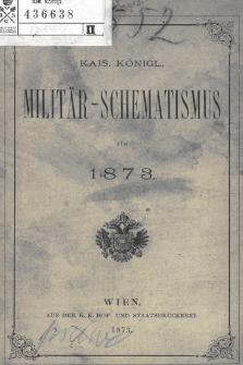 Kais. Köngl. Militär-Schematismus für 1873