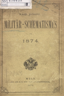 Kais. Köngl. Militär-Schematismus für 1874