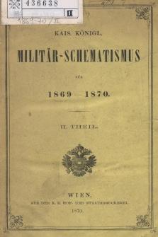 Kais. Köngl. Militär-Schematismus für 1869-1870. II Theil