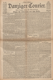 Danziger Courier : Kleine Danziger Zeitung für Stadt und Land : Organ für Jedermann aus dem Volke. Jg.16, Nr. 30 (5 Februar 1897) + dod.