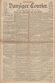 Danziger Courier : Kleine Danziger Zeitung für Stadt und Land : Organ für Jedermann aus dem Volke. Jg.16, Nr. 47 (25 Februar 1897)