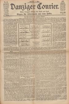 Danziger Courier : Kleine Danziger Zeitung für Stadt und Land : Organ für Jedermann aus dem Volke. Jg.16, Nr. 56 (7 März 1897) + dod.