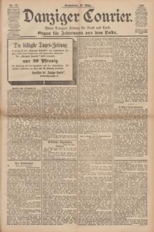 Danziger Courier : Kleine Danziger Zeitung für Stadt und Land : Organ für Jedermann aus dem Volke. Jg.16, Nr. 73 (27 März 1897)
