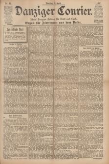 Danziger Courier : Kleine Danziger Zeitung für Stadt und Land : Organ für Jedermann aus dem Volke. Jg.16, Nr. 81 (6 April 1897)
