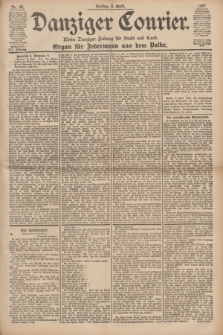 Danziger Courier : Kleine Danziger Zeitung für Stadt und Land : Organ für Jedermann aus dem Volke. Jg.16, Nr. 84 (9 April 1897) + dod.