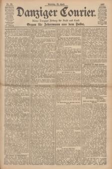 Danziger Courier : Kleine Danziger Zeitung für Stadt und Land : Organ für Jedermann aus dem Volke. Jg.16, Nr. 96 (25 April 1897) + dod.