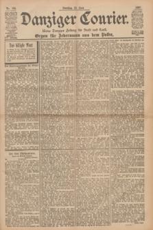 Danziger Courier : Kleine Danziger Zeitung für Stadt und Land : Organ für Jedermann aus dem Volke. Jg.16, Nr. 143 (22 Juni 1897)