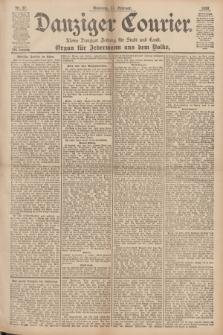 Danziger Courier : Kleine Danziger Zeitung für Stadt und Land : Organ für Jedermann aus dem Volke. Jg.17, Nr. 37 (13 Februar 1898) + dod.