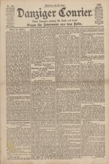 Danziger Courier : Kleine Danziger Zeitung für Stadt und Land : Organ für Jedermann aus dem Volke. Jg.17, Nr. 143 (22 Juni 1898)