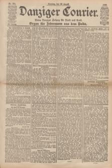 Danziger Courier : Kleine Danziger Zeitung für Stadt und Land : Organ für Jedermann aus dem Volke. Jg.17, Nr. 201 (28 August 1898) + dod.