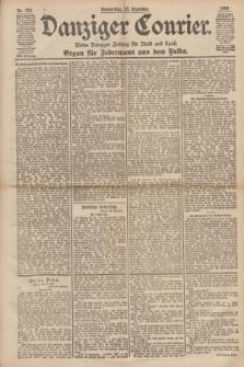Danziger Courier : Kleine Danziger Zeitung für Stadt und Land : Organ für Jedermann aus dem Volke. Jg.17, Nr. 293 (15 Dezember 1898)