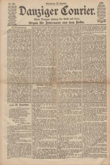 Danziger Courier : Kleine Danziger Zeitung für Stadt und Land : Organ für Jedermann aus dem Volke. Jg.17, Nr. 301 (24 Dezember 1898)