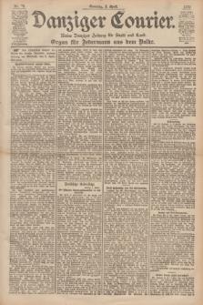 Danziger Courier : Kleine Danziger Zeitung für Stadt und Land : Organ für Jedermann aus dem Volke. Jg.18, Nr. 78 (2 April 1899) + dod.