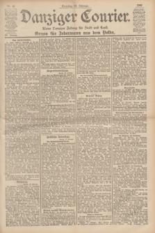 Danziger Courier : Kleine Danziger Zeitung für Stadt und Land : Organ für Jedermann aus dem Volke. Jg.19, Nr. 41 (18 Februar 1900) + dod.